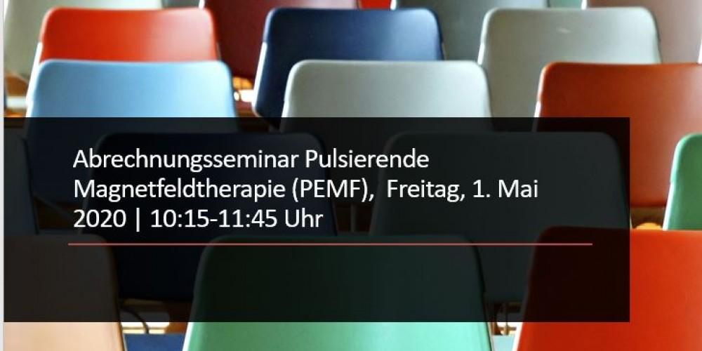 Abrechnungsseminar Pulsierende Magnetfeldtherapie (PEMF),  Freitag, 1. Mai 2020   10:15-11:45 Uhr