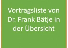 Vortragsliste von  Dr. Frank Bätje in der Übersicht